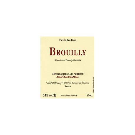 Domaine  Jean-Claude Lapalu  Brouilly   Cuvée des Fous   2016